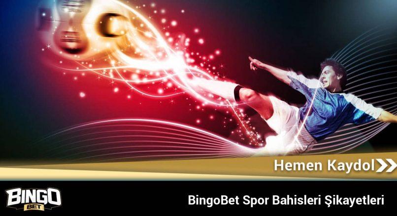 Bingobet Spor Bahisleri Şikayetleri