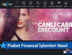 Piabet Finansal İşlemleri Nasıl