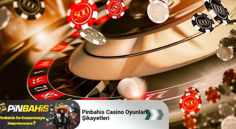 Pinbahis Casino Oyunları Şikayetleri