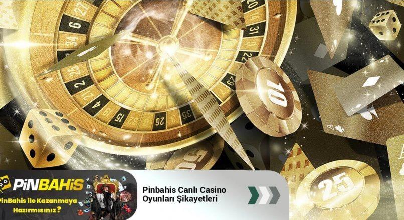Pinbahis Canlı Casino Oyunları Şikayetleri